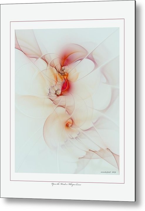 Fractal Metal Print featuring the digital art Upon The Wind A Whisper Came by Gayle Odsather