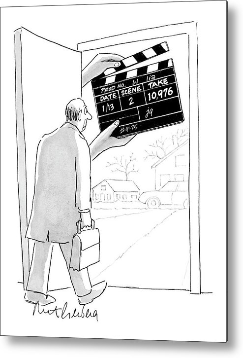 Word Play Show Biz   (man Walking Out His Front Door Encounters A Large Movie Clapboard That Says Metal Print featuring the drawing New Yorker November 28th, 2005 by Mort Gerberg