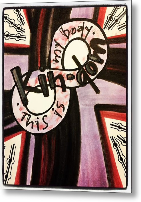Kindom Metal Print featuring the painting Kin-dom by Vonda Drees