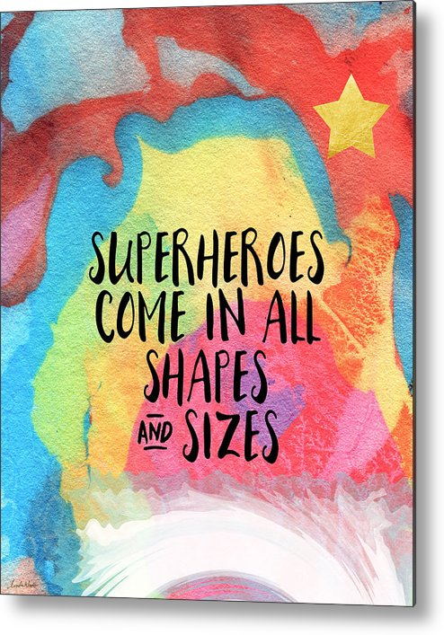 Inspirational Metal Print featuring the painting Superheroes- inspirational art by Linda Woods by Linda Woods