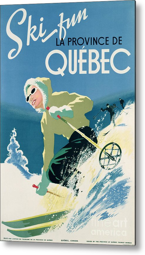 Advert; Advertisement; Publicity; Winter Sports; Female; Skiing; Skiier; Snow; Holiday; Leisure; Ski; Fun; Sunny; Sunglasses; Enjoyment; Jet Set; Thirties; Resort; Canadian; Holiday; Vacation; Glamourous; Jet-set Metal Print featuring the drawing Poster Advertising Skiing Holidays In The Province Of Quebec by Canadian School