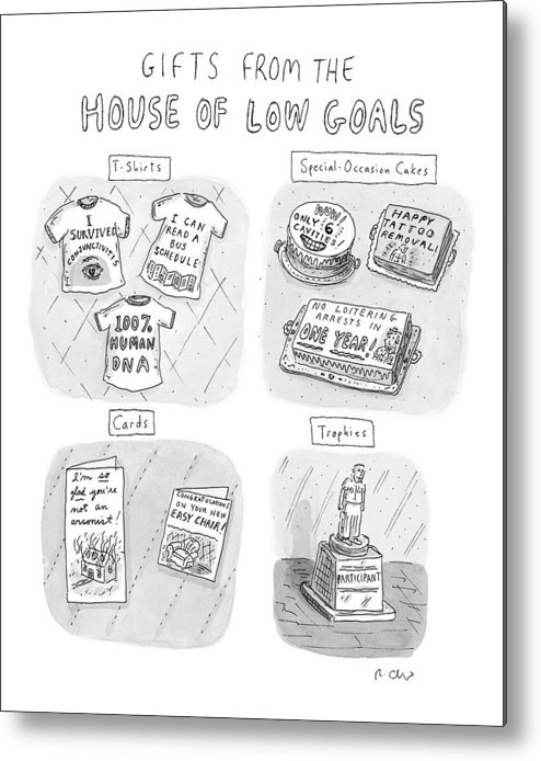 Gifts From The House Of Low Goals Metal Print featuring the drawing Gifts From The House Of Low Goals by Roz Chast