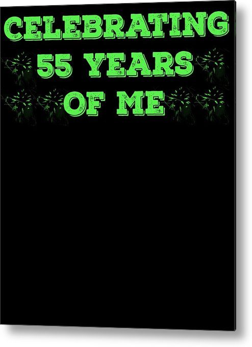 Birthday Metal Print featuring the digital art Celebrating 55 Years Of Me Green by Kaylin Watchorn