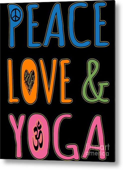 Cool Metal Print featuring the digital art Peace Love Yoga by Flippin Sweet Gear