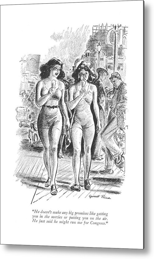 109818 Gpi Garrett Price (two Bathing Beauties On The Boardwalk.) Bathing Beauties Boardwalk Boyfriend Coerce Conversation Couple Couples Date Dates Dating Girlfriend Girlfriends Gullible Manipulation Men Relationship Relationships Two Women Metal Print featuring the drawing He Doesn't Make Any Big Promises Like Getting by Garrett Price