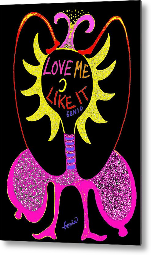 Genio Metal Print featuring the mixed media Love Me by Genio GgXpress