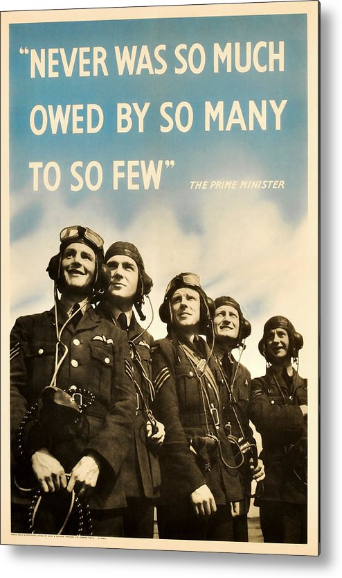 Battle Of Britain Metal Print featuring the mixed media Never Was So Much Owed By So Many To So Few - Ww2 Poster by War Is Hell Store