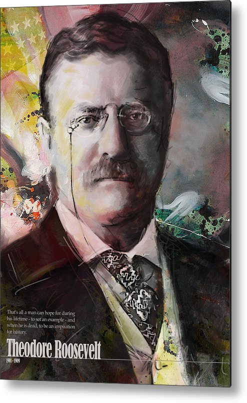 Theodore Roosevelt Metal Print featuring the painting Theodore Roosevelt by Corporate Art Task Force