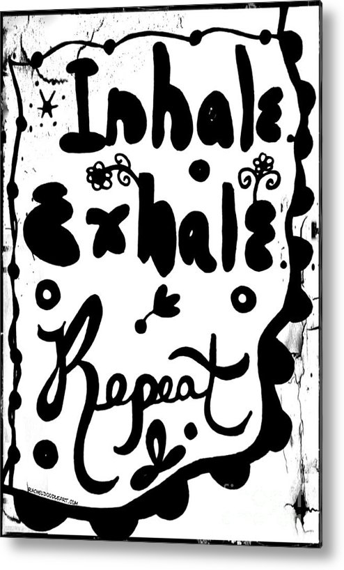 Doodle Metal Print featuring the drawing Inhale Exhale Repeat by Rachel Maynard