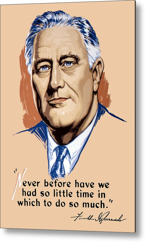 Franklin Roosevelt Metal Print featuring the painting President Franklin Roosevelt And Quote by War Is Hell Store
