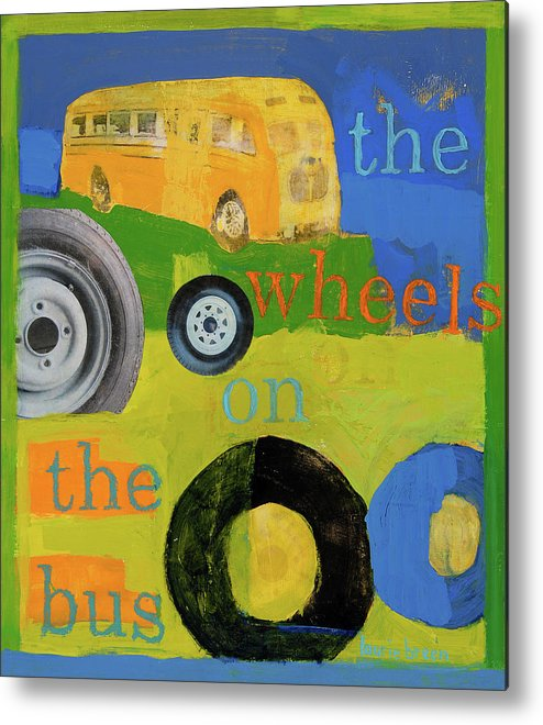 Bus Painting Metal Print featuring the painting The Wheels On The Bus by Laurie Breen