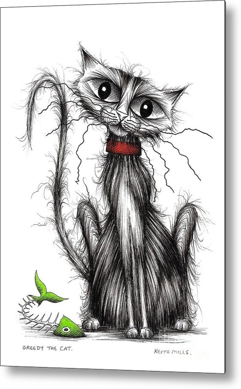 Greedy Cat Metal Print featuring the drawing Greedy The Cat by Keith Mills