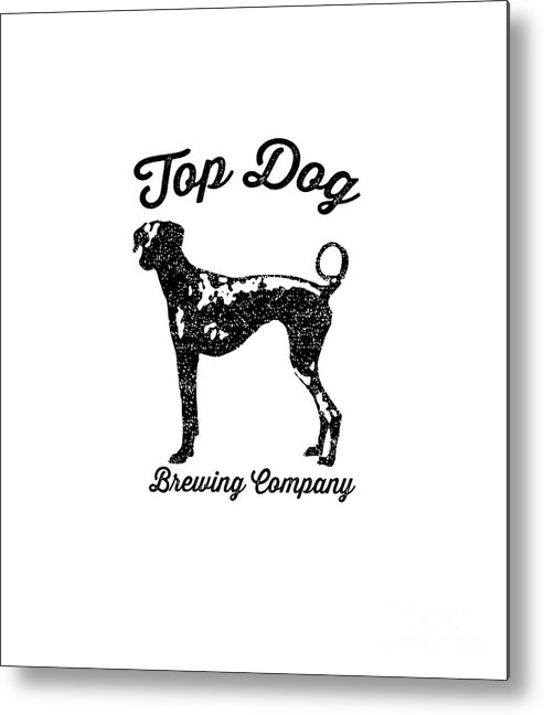 Dog Metal Print featuring the drawing Top Dog Brewing Company Tee by Edward Fielding