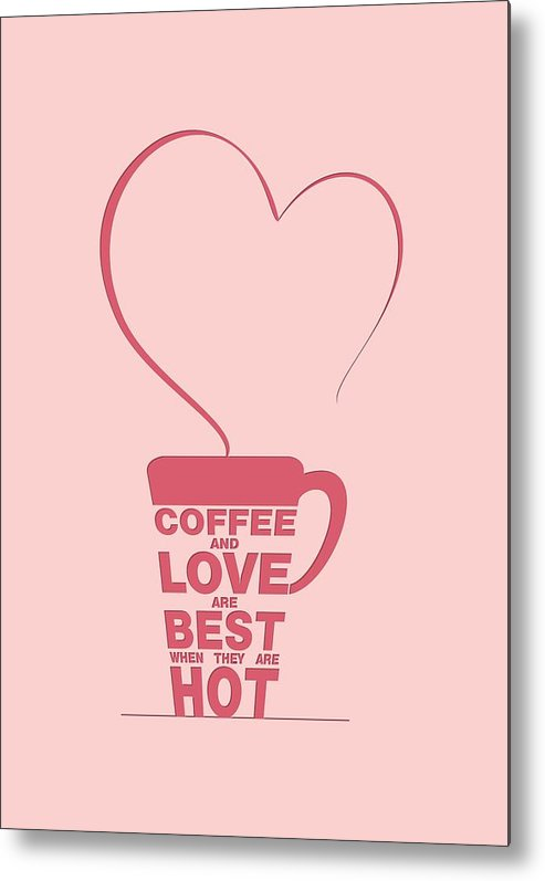 Coffee Love Quote Typographic Print Art Quotes Poster Metal Print Cool Love Art Quotes