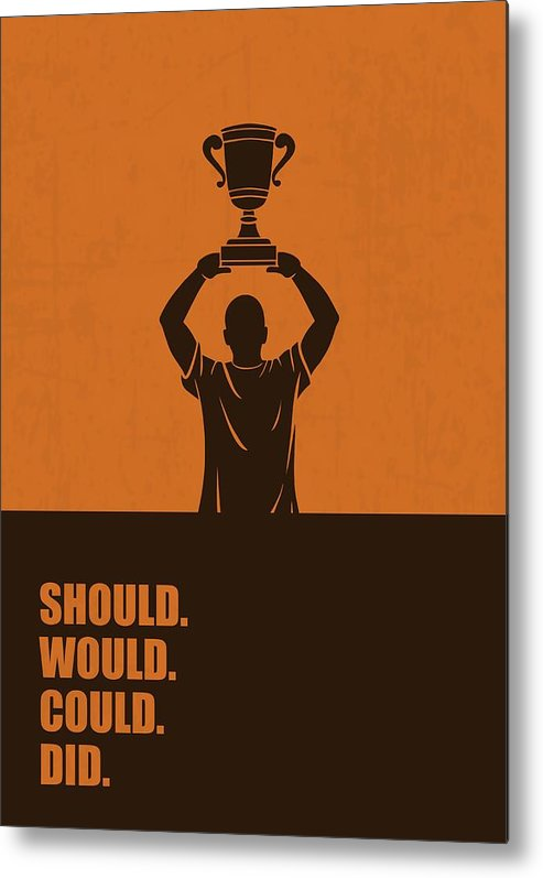 Corporate Metal Print featuring the digital art Should, Would, Could, Did Corporate Start-up Quotes Poster by Lab No 4