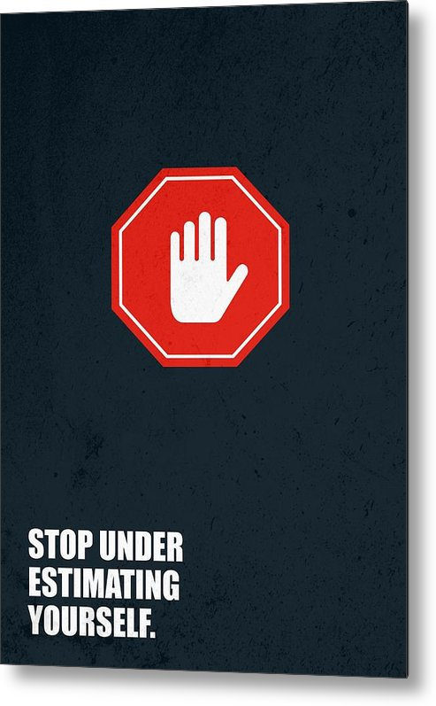 Corporate Metal Print featuring the digital art Stop Under Estimating Yourself Corporate Start-up Quotes Poster by Lab No 4