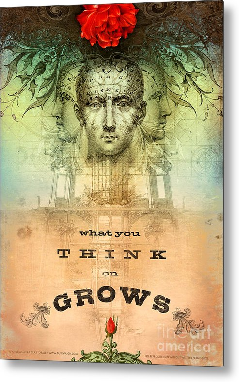 Mind Metal Print featuring the digital art What You Think On Grows by Silas Toball