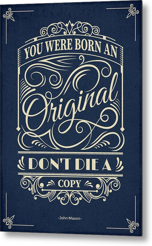 Inspirational Quotes Metal Print featuring the digital art You Were Born An Original Motivational Quotes Poster by Lab No 4