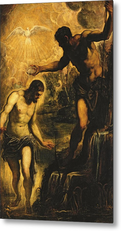 John The Baptist Metal Print featuring the painting The Baptism Of Christ by Jacopo Robusti Tintoretto