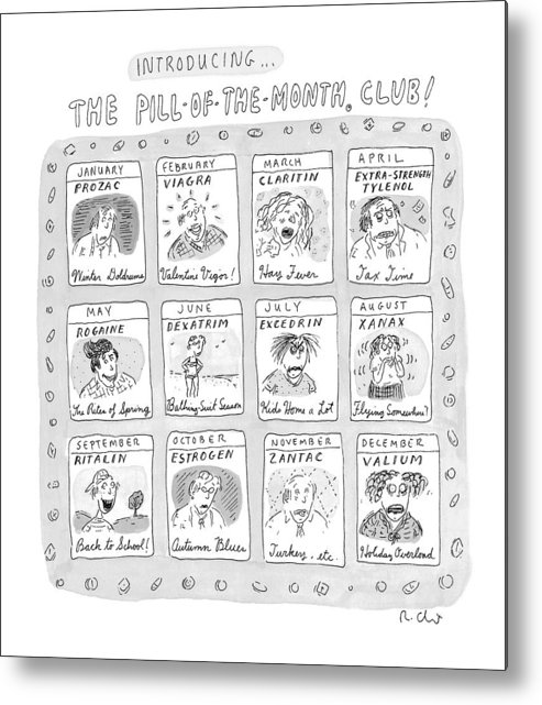 Drug Metal Print featuring the drawing New Yorker June 8th, 1998 by Roz Chast