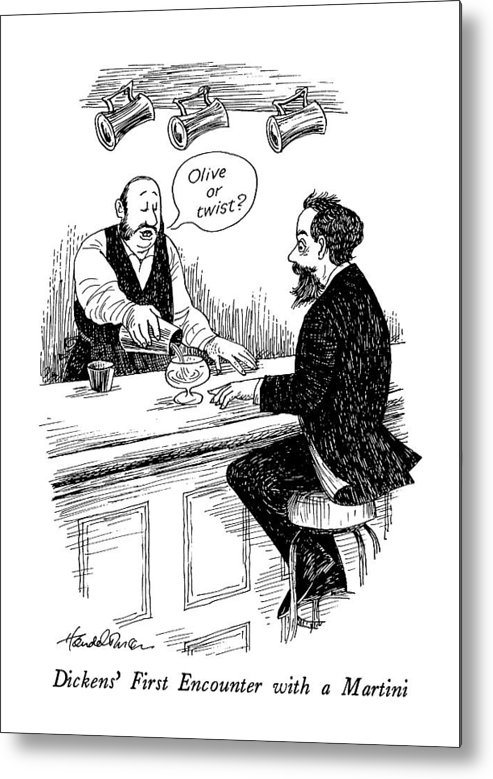 Dickens' First Encounter With A Martini   - Title. The Bartender Asks Him Books Titles Metal Print featuring the drawing Dickens' First Encounter With A Martini by J.B. Handelsman