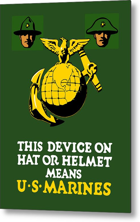Marines Metal Print featuring the painting This Device Means Us Marines by War Is Hell Store