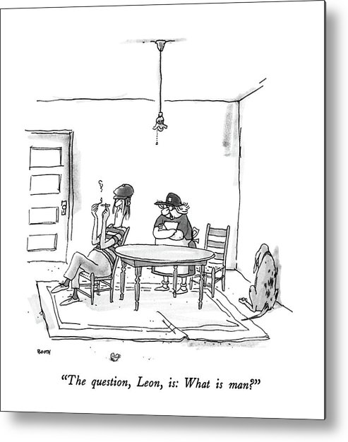 Woman To Man In Dingy Apartment. Philosophy Metal Print featuring the drawing The Question by George Booth