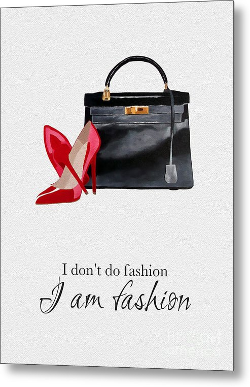 Fashion Metal Print featuring the mixed media I Am Fashion by My Inspiration