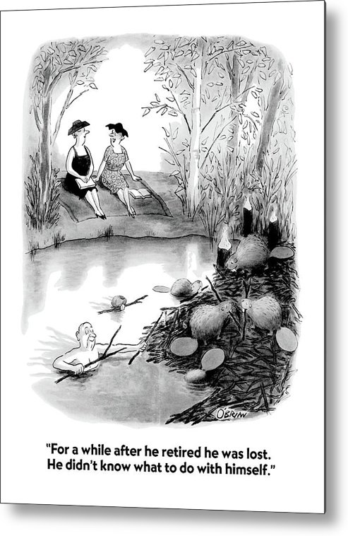 Marriage Metal Print featuring the drawing For A While After He Retired He Was Lost by William O'Brian