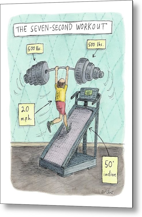 Captionless Metal Print featuring the drawing The Seven Second Workout by Roz Chast