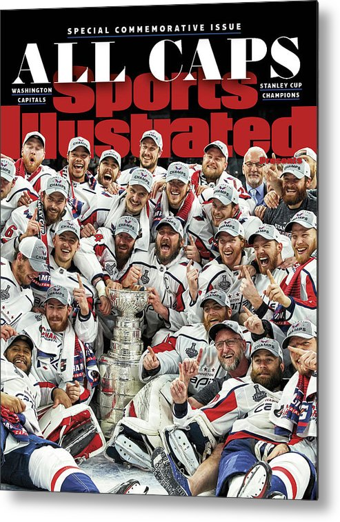 Playoffs Metal Print featuring the photograph All Caps Washington Capitals, 2018 Nhl Stanley Cup Champions Sports Illustrated Cover by Sports Illustrated