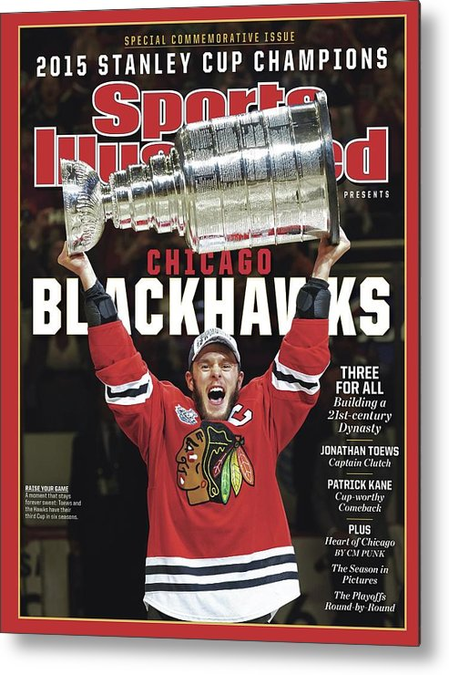 Playoffs Metal Print featuring the photograph Chicago Blackhawks, 2015 Nhl Stanley Cup Champhions Sports Illustrated Cover by Sports Illustrated