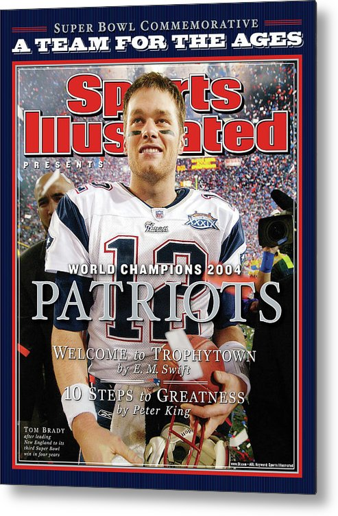 New England Patriots Metal Print featuring the photograph New England Patriots, Super Bowl Xxxix Champions Sports Illustrated Cover by Sports Illustrated