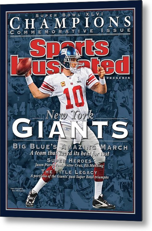 New England Patriots Metal Print featuring the photograph New York Giants Qb Eli Manning, Super Bowl Xlvi Champions Sports Illustrated Cover by Sports Illustrated