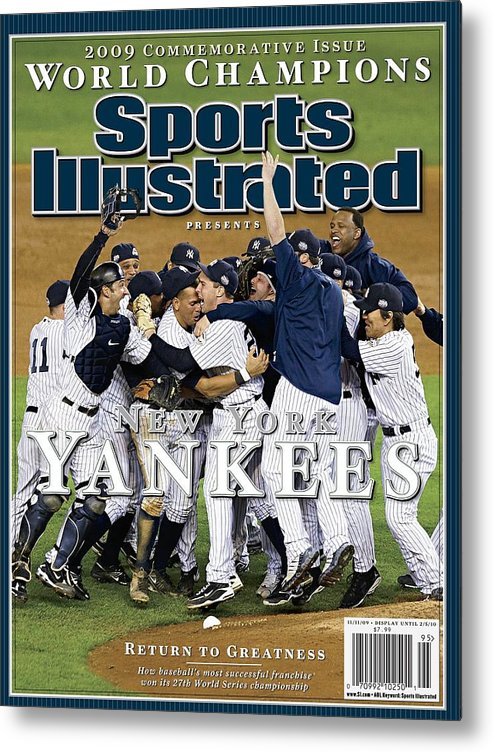 American League Baseball Metal Print featuring the photograph New York Yankees, 2009 World Series Sports Illustrated Cover by Sports Illustrated
