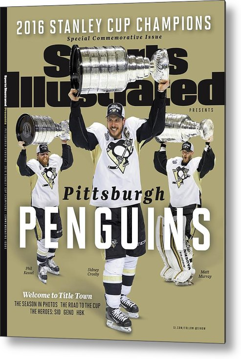 Playoffs Metal Print featuring the photograph Pittsburgh Penguins 2016 Stanley Cup Champions Sports Illustrated Cover by Sports Illustrated