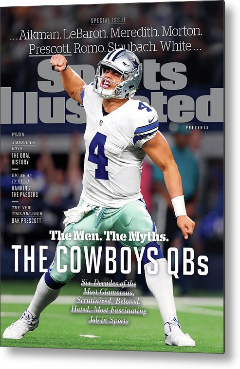 Playoffs Metal Print featuring the photograph The Men. The Myths. The Cowboys Qbs. Sports Illustrated Cover by Sports Illustrated