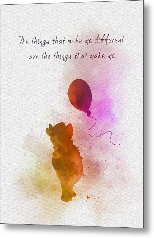 Winnie The Pooh Metal Print featuring the mixed media The things that make me different by My Inspiration
