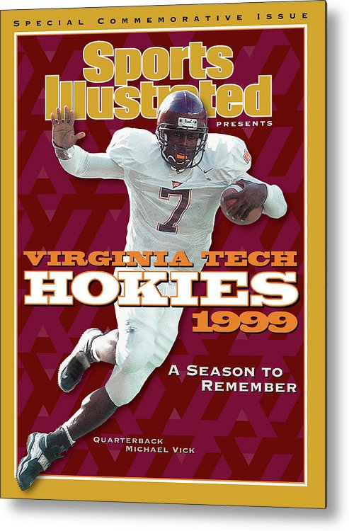 Motion Metal Print featuring the photograph Virginia Tech Hokies 1999 A Season To Remember Sports Illustrated Cover by Sports Illustrated