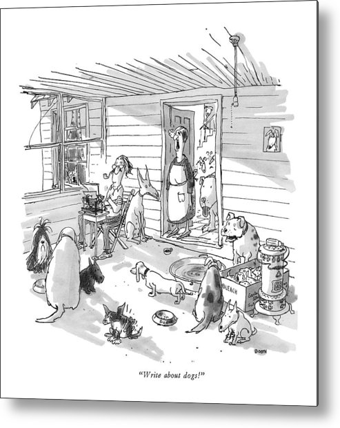 (woman To Man At Typewriter In A Dumpy House Filled With Dogs.) Writers Metal Print featuring the drawing Write About Dogs! by George Booth