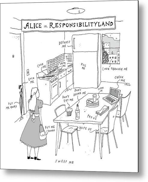 Alice In Responsibilityland Metal Print featuring the drawing Alice In Responsibilityland by Liana Finck