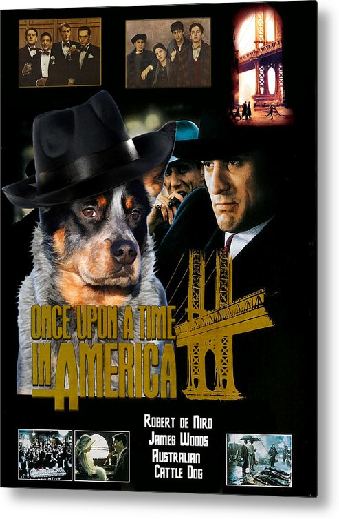 Australian Cattle Dog Metal Print featuring the painting Australian Cattle Dog Art Canvas Print - Once Upon A Time In America Movie Poster by Sandra Sij