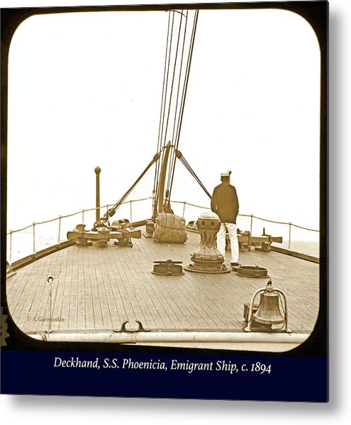 Deckhand Metal Print featuring the photograph Deckhand, S.s. Phoenicia, Emigrant Ship, C. 1894 by A Gurmankin