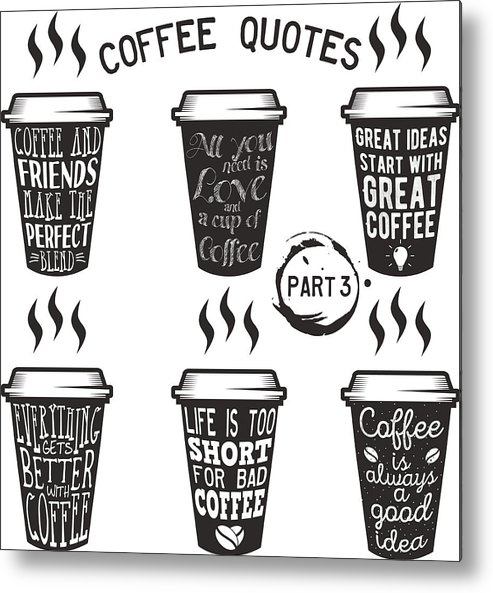 Vector Coffee Quotes And Sayings Typography Set Metal Print By