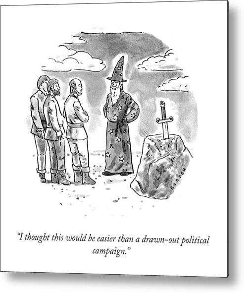 I Thought This Would Be Easier Than A Drawn-out Political Campaign. Metal Print featuring the drawing Drawn Out Political Campaign by Brendan Loper