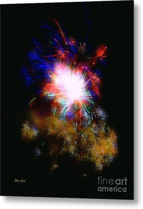 Fireworks Metal Print featuring the digital art Born On The 4th Of July by Dale  Ford