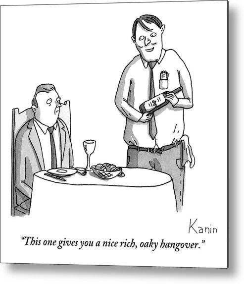 Hangover Metal Print featuring the drawing A Waiter Describes The Bottle Of Wine He Holds by Zachary Kanin