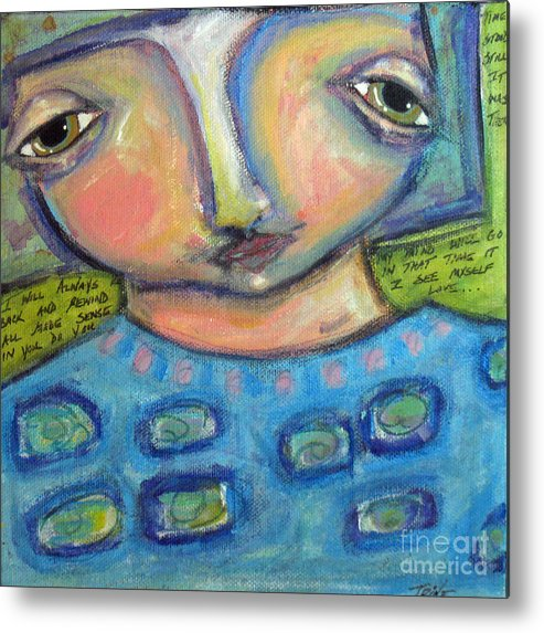 Girl Metal Print featuring the painting I See Myself Love by Trine Stasica