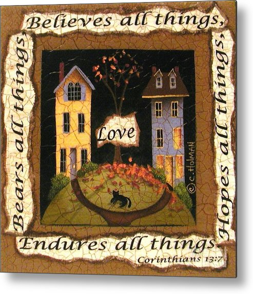 Art Metal Print featuring the painting Love Bears All Things... by Catherine Holman