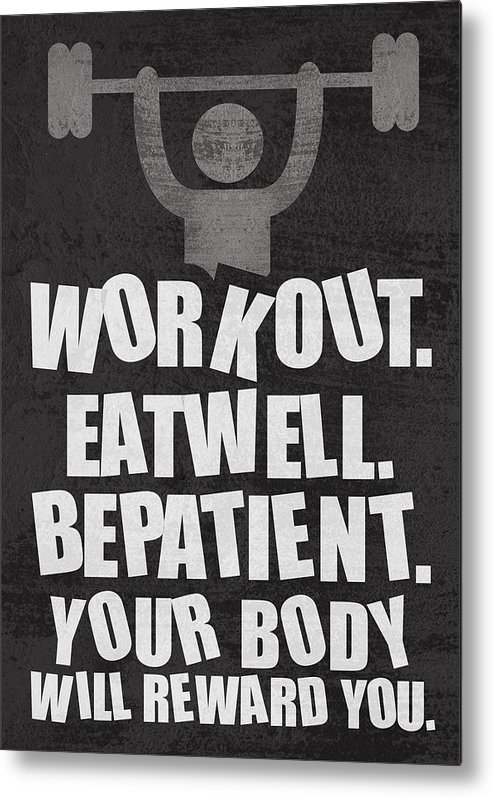Work Out Eat Well Be Patient Gym Motivational Quotes Poster Metal Print featuring the digital art Gym Motivational Quotes Poster by Lab No 4 - The Quotography Department